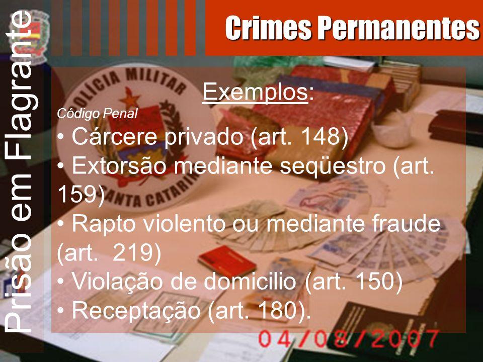 Prisão em Flagrante Crimes Permanentes Exemplos: