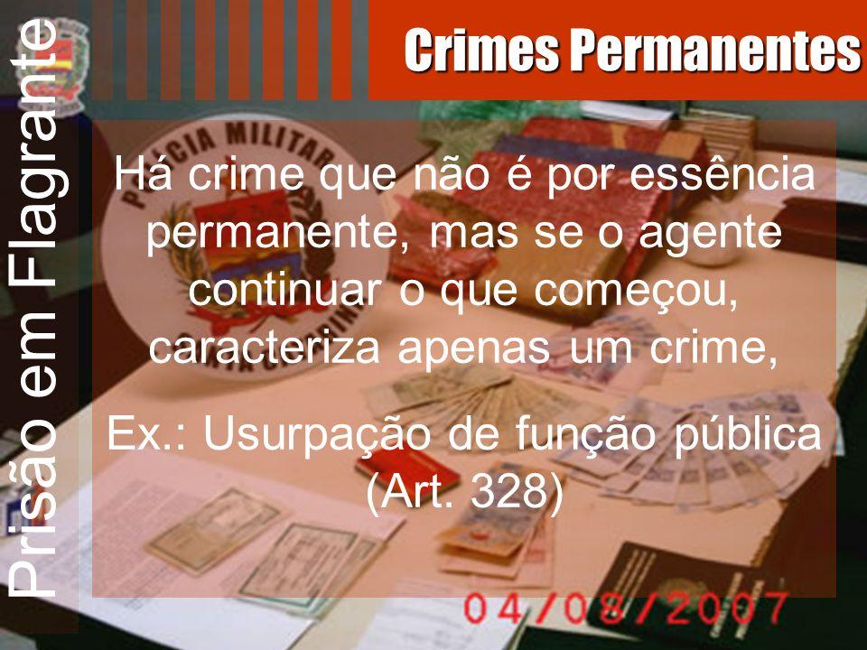 Ex.: Usurpação de função pública (Art. 328)