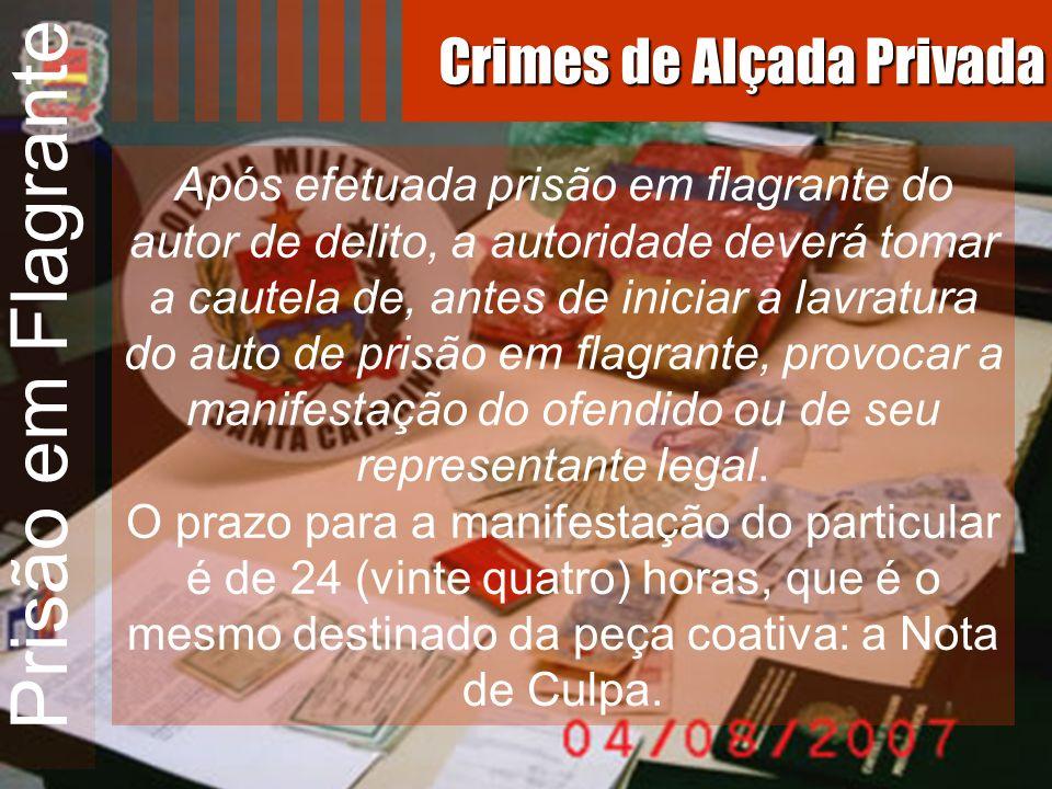 Prisão em Flagrante Crimes de Alçada Privada