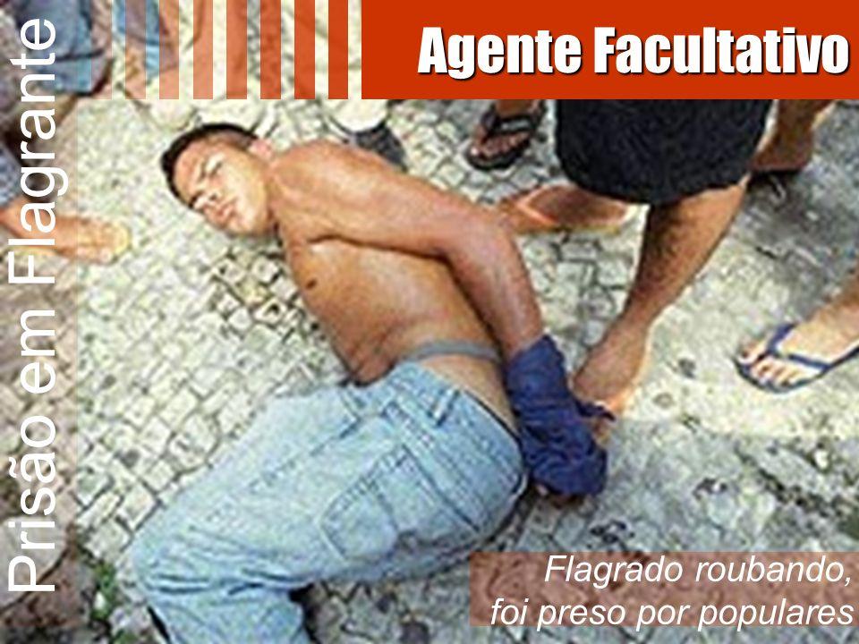 Prisão em Flagrante Agente Facultativo