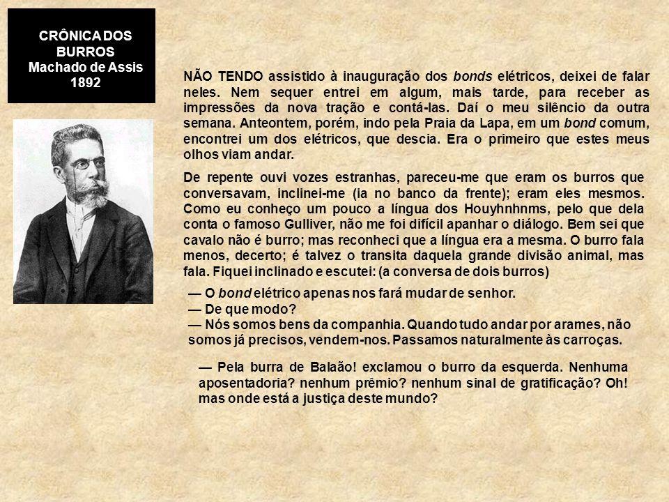 CRÔNICA DOS BURROSMachado de Assis. 1892.