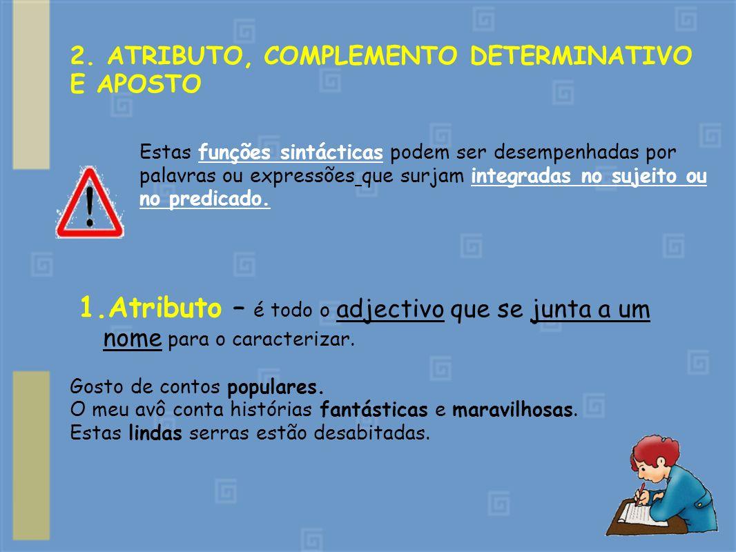 2. ATRIBUTO, COMPLEMENTO DETERMINATIVO E APOSTO