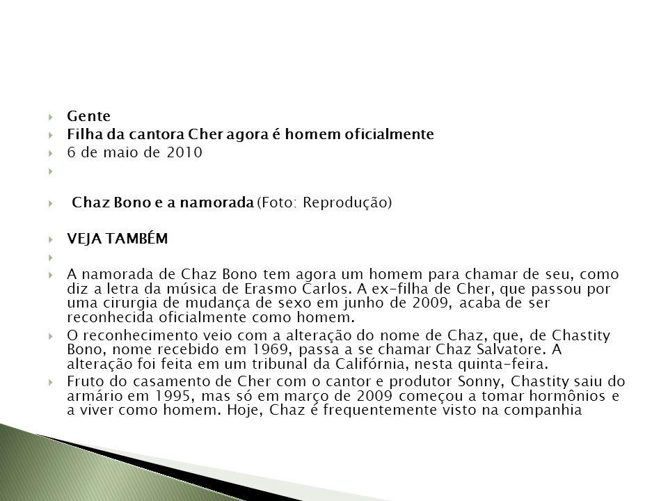 Gente Filha da cantora Cher agora é homem oficialmente. 6 de maio de 2010. Chaz Bono e a namorada (Foto: Reprodução)