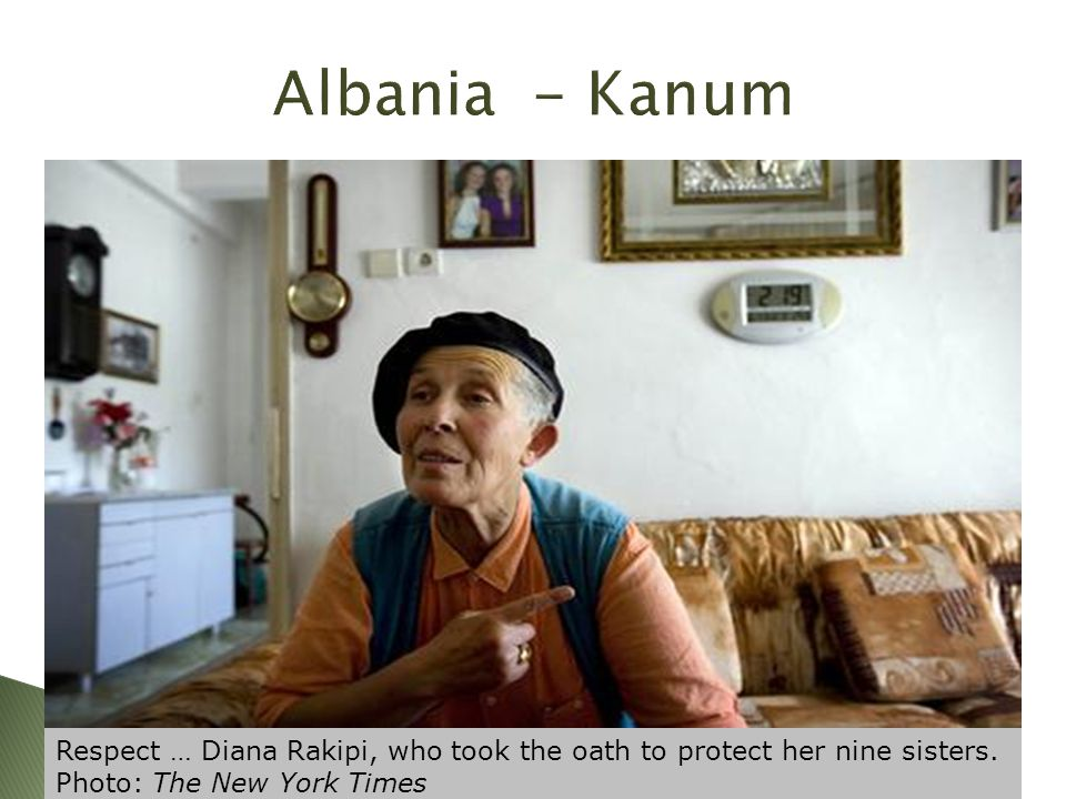 Albania - Kanum Respect … Diana Rakipi, who took the oath to protect her nine sisters.