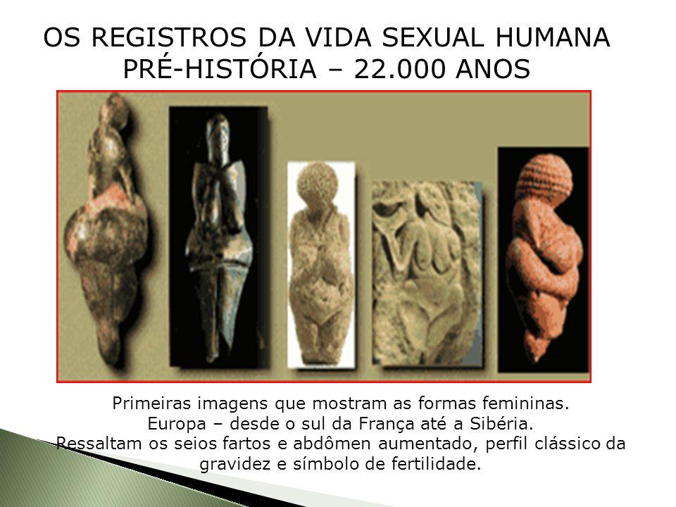 OS registros da vida sexual humana pré-história – 22.000 anos