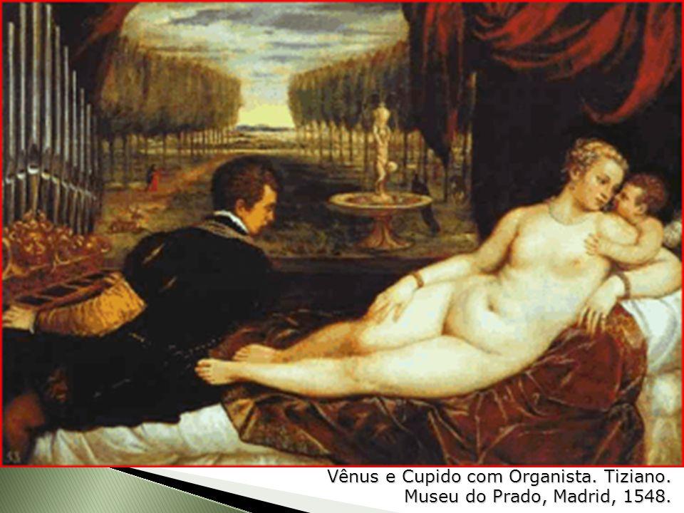 Vênus e Cupido com Organista. Tiziano. Museu do Prado, Madrid, 1548.