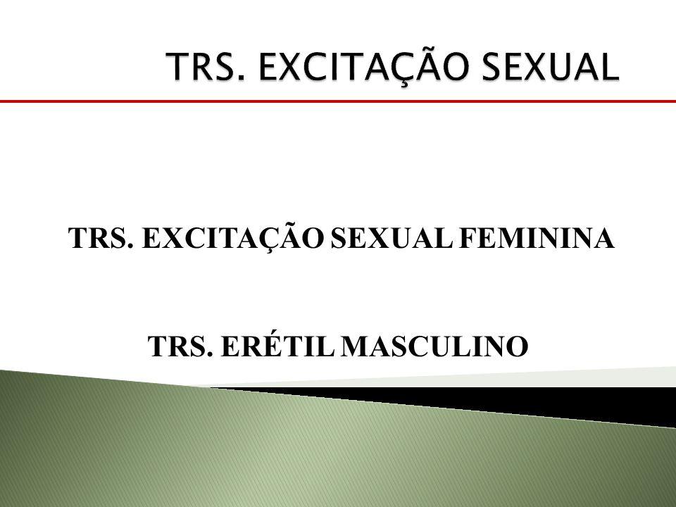 TRS. EXCITAÇÃO SEXUAL FEMININA