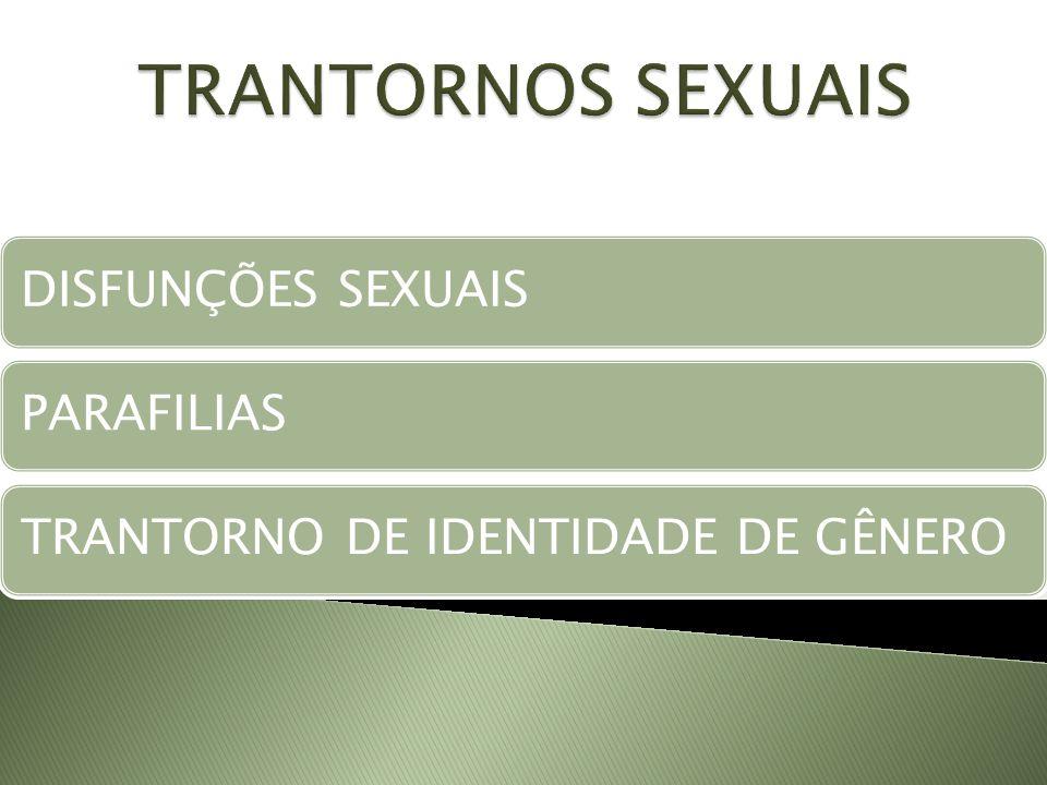 TRANTORNOS SEXUAIS DISFUNÇÕES SEXUAIS PARAFILIAS