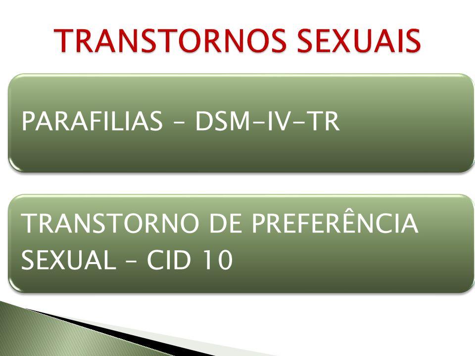 TRANSTORNOS SEXUAIS TRANSTORNO DE PREFERÊNCIA SEXUAL – CID 10