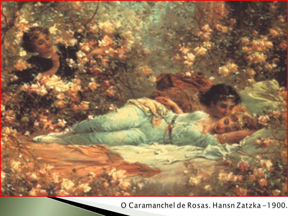 O Caramanchel de Rosas. Hansn Zatzka -1900.