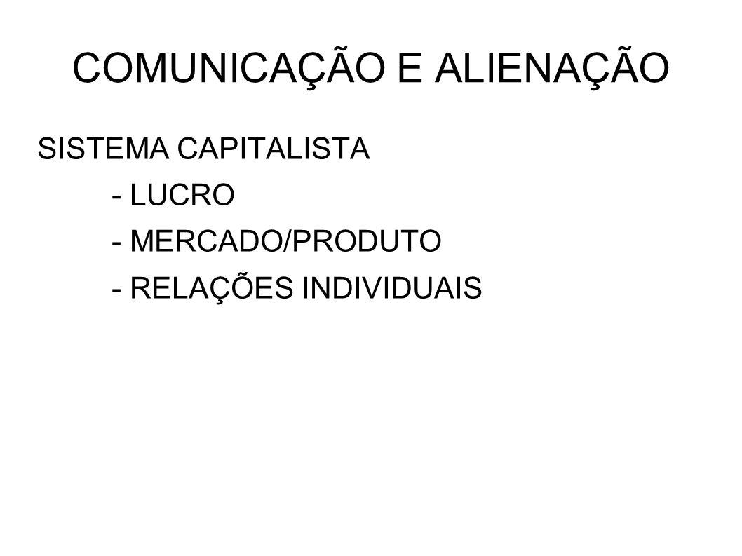 COMUNICAÇÃO E ALIENAÇÃO