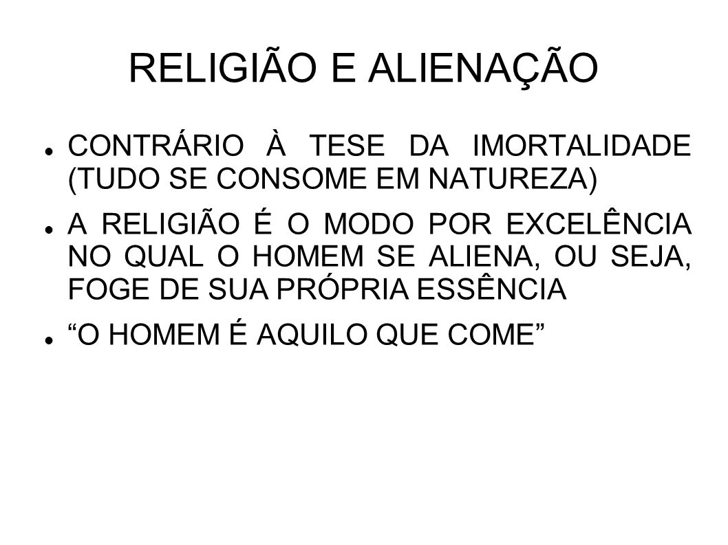 RELIGIÃO E ALIENAÇÃO CONTRÁRIO À TESE DA IMORTALIDADE (TUDO SE CONSOME EM NATUREZA)