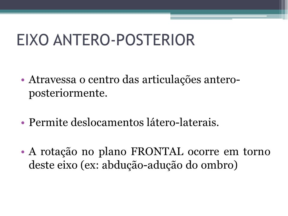 EIXO ANTERO-POSTERIOR