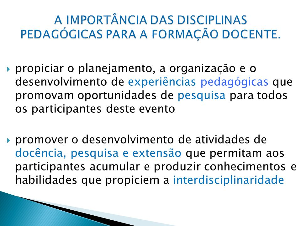 A IMPORTÂNCIA DAS DISCIPLINAS PEDAGÓGICAS PARA A FORMAÇÃO DOCENTE.