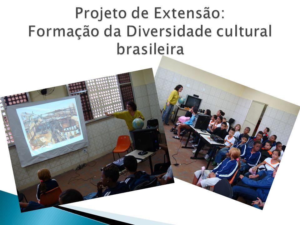 Projeto de Extensão: Formação da Diversidade cultural brasileira