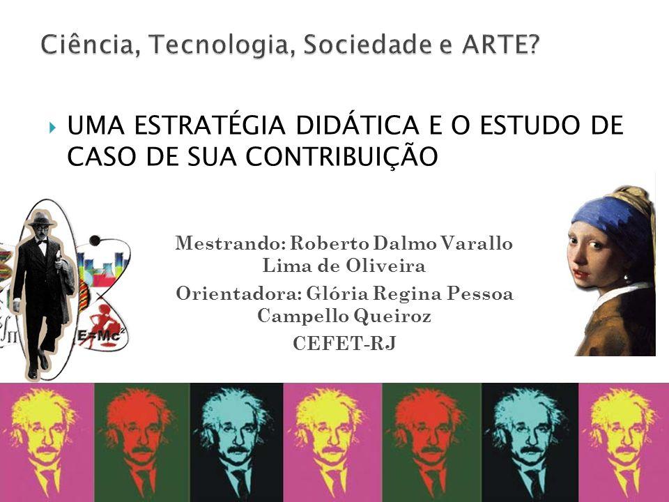 Ciência, Tecnologia, Sociedade e ARTE