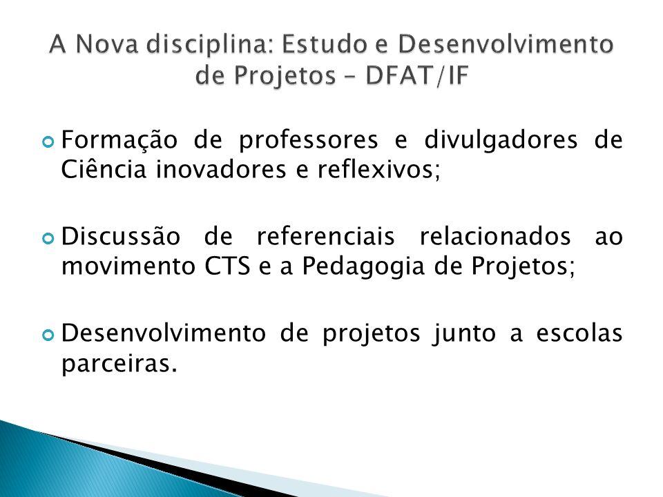 A Nova disciplina: Estudo e Desenvolvimento de Projetos – DFAT/IF