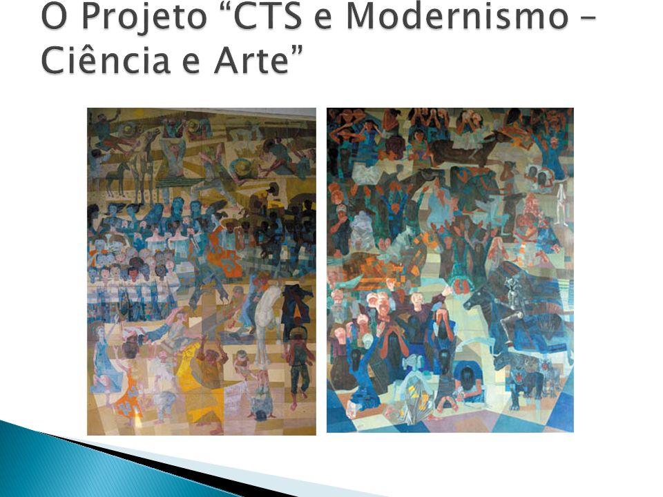 O Projeto CTS e Modernismo – Ciência e Arte