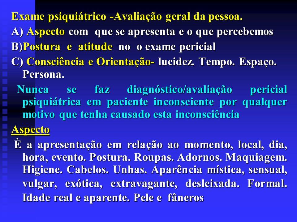 Exame psiquiátrico -Avaliação geral da pessoa.