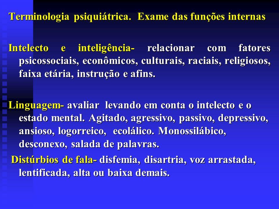 Terminologia psiquiátrica. Exame das funções internas