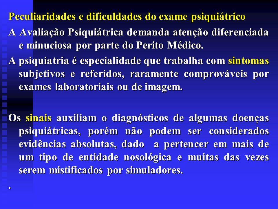 Peculiaridades e dificuldades do exame psiquiátrico