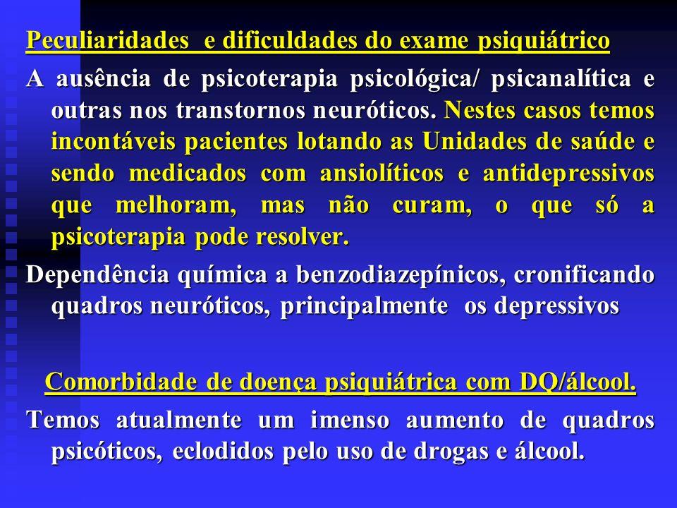 Comorbidade de doença psiquiátrica com DQ/álcool.