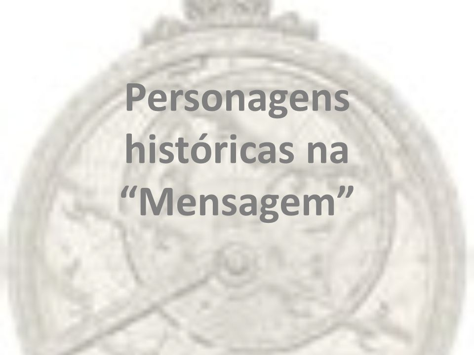 Personagens históricas na Mensagem