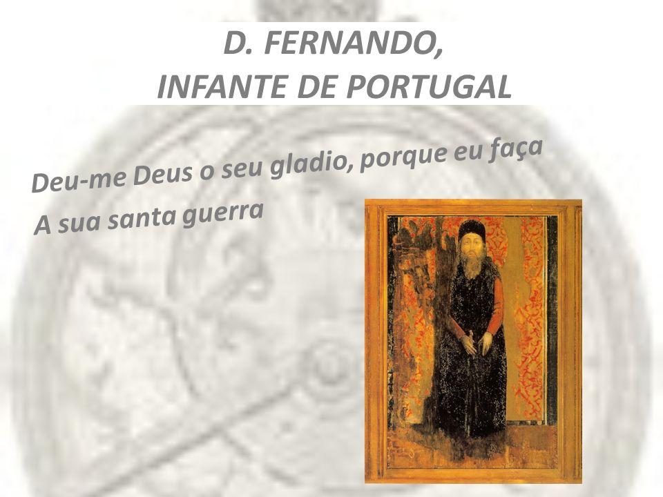 D. FERNANDO, INFANTE DE PORTUGAL