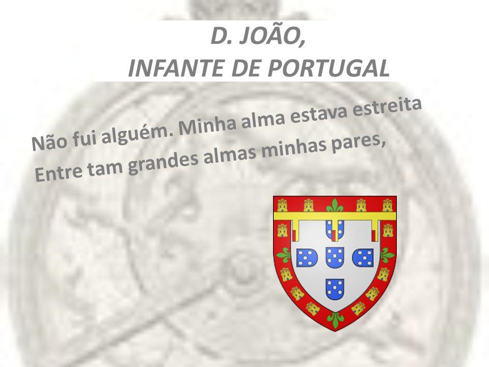 D. JOÃO, INFANTE DE PORTUGAL