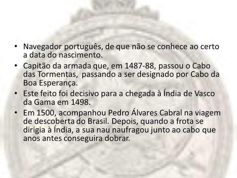 Navegador português, de que não se conhece ao certo a data do nascimento.