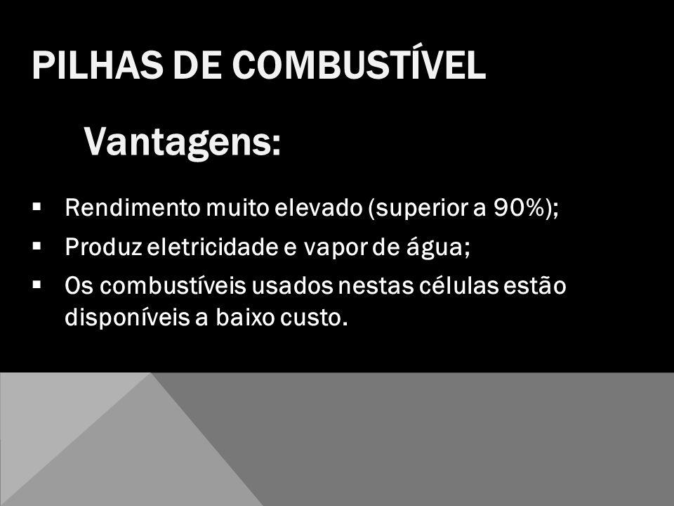PILHAS DE COMBUSTÍVEL Vantagens: