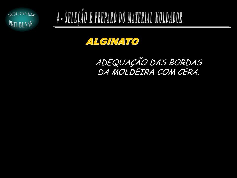 4 - SELEÇÃO E PREPARO DO MATERIAL MOLDADOR