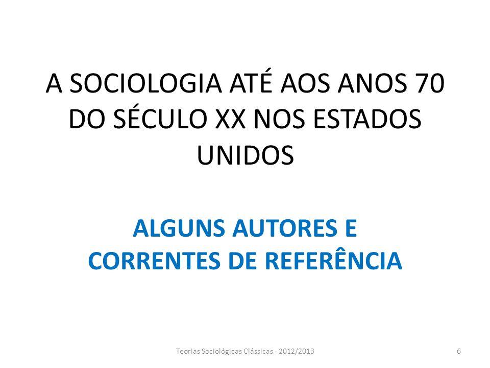 A SOCIOLOGIA ATÉ AOS ANOS 70 DO SÉCULO XX NOS ESTADOS UNIDOS