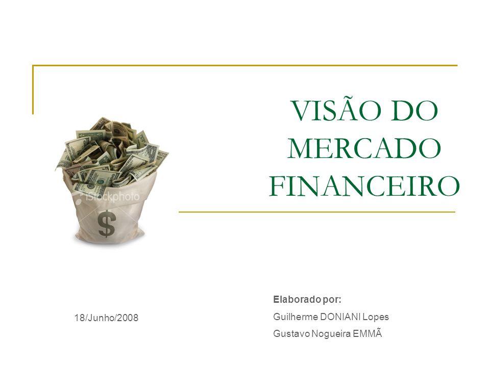 VISÃO DO MERCADO FINANCEIRO