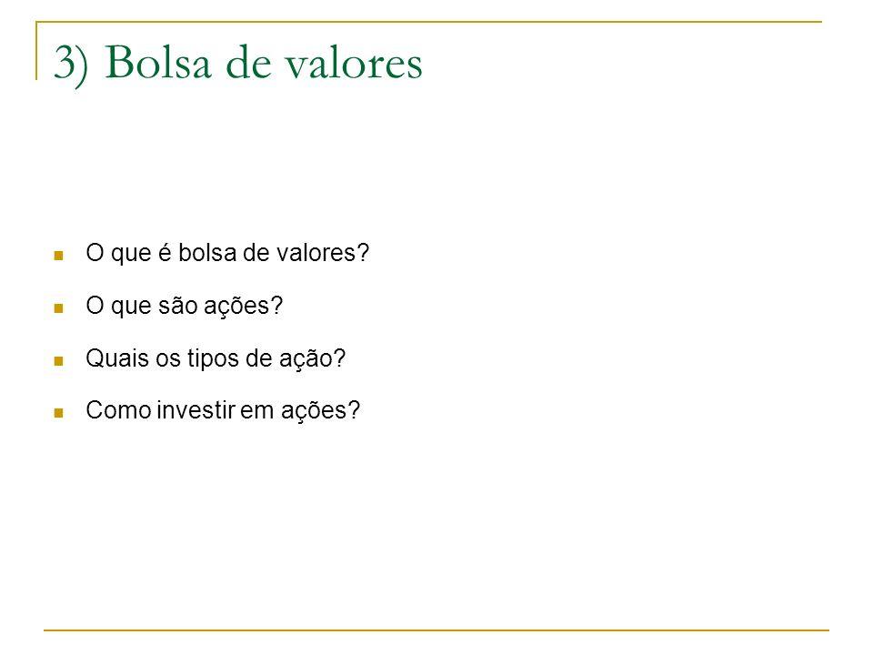 3) Bolsa de valores O que é bolsa de valores O que são ações