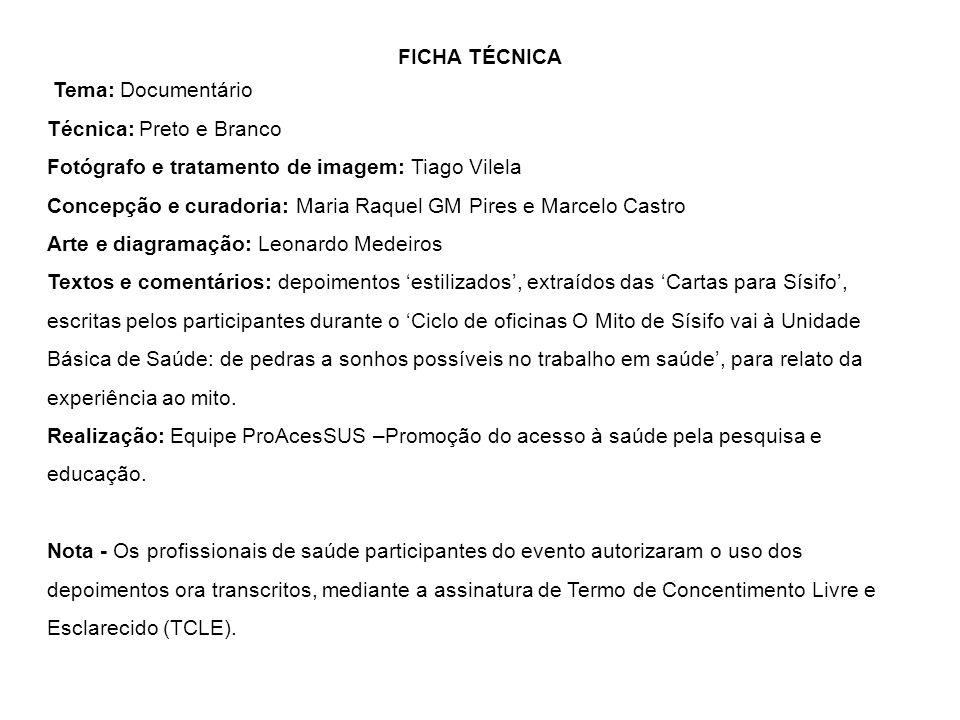 FICHA TÉCNICA Tema: Documentário. Técnica: Preto e Branco. Fotógrafo e tratamento de imagem: Tiago Vilela.