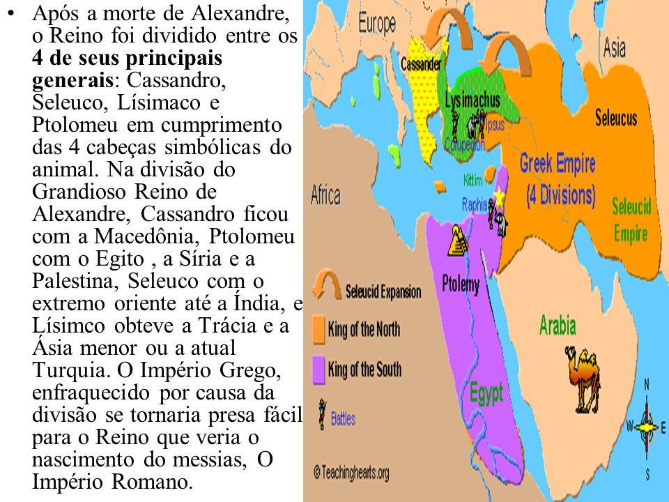 Após a morte de Alexandre, o Reino foi dividido entre os 4 de seus principais generais: Cassandro, Seleuco, Lísimaco e Ptolomeu em cumprimento das 4 cabeças simbólicas do animal.