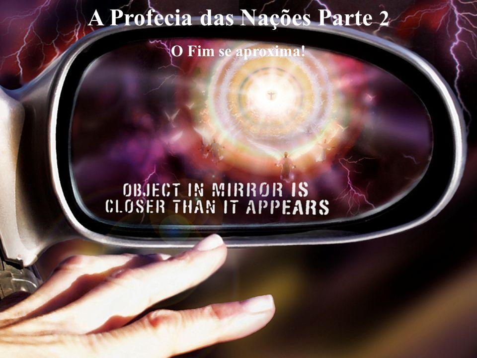A Profecia das Nações Parte 2