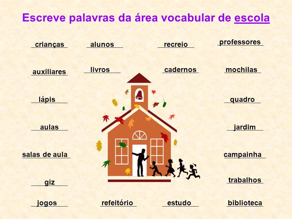 Escreve palavras da área vocabular de escola