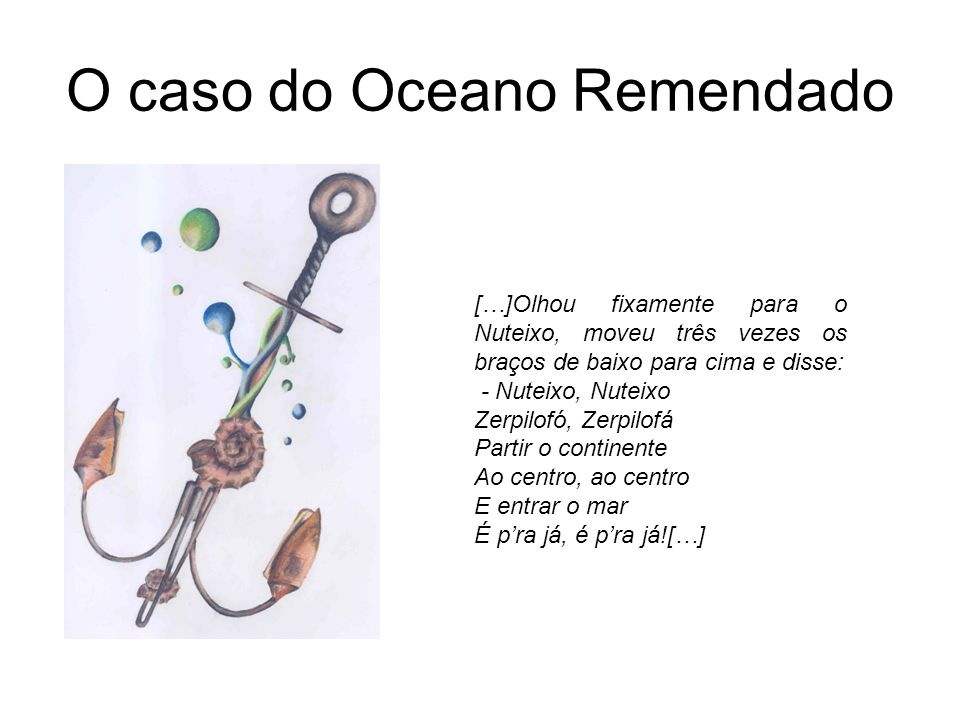 O caso do Oceano Remendado