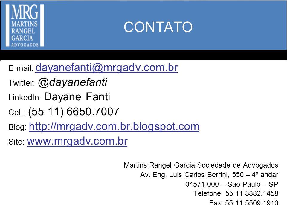 CONTATO E-mail: dayanefanti@mrgadv.com.br Twitter: @dayanefanti
