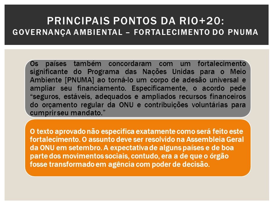 PRINCIPAIS PONTOS DA RIO+20: Governança Ambiental – FORTALECIMENTO DO PNUMA