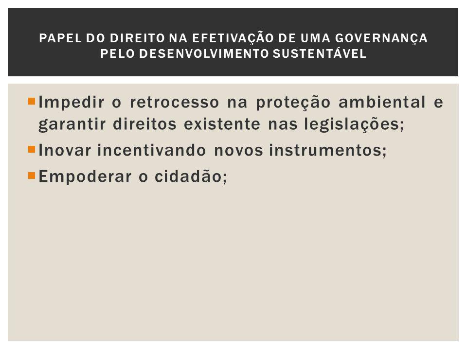 Inovar incentivando novos instrumentos; Empoderar o cidadão;