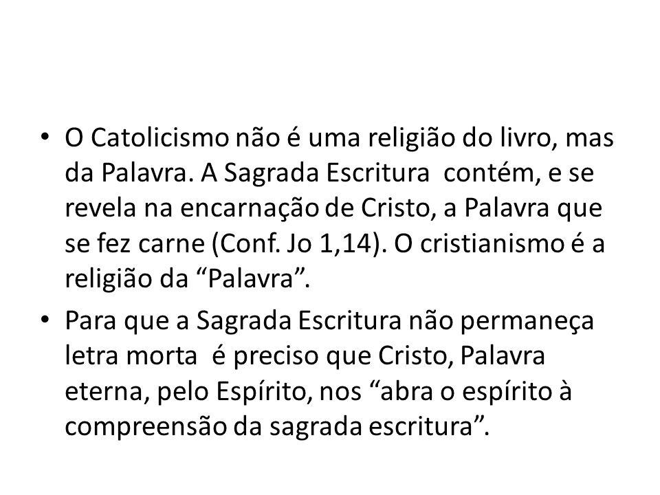 O Catolicismo não é uma religião do livro, mas da Palavra