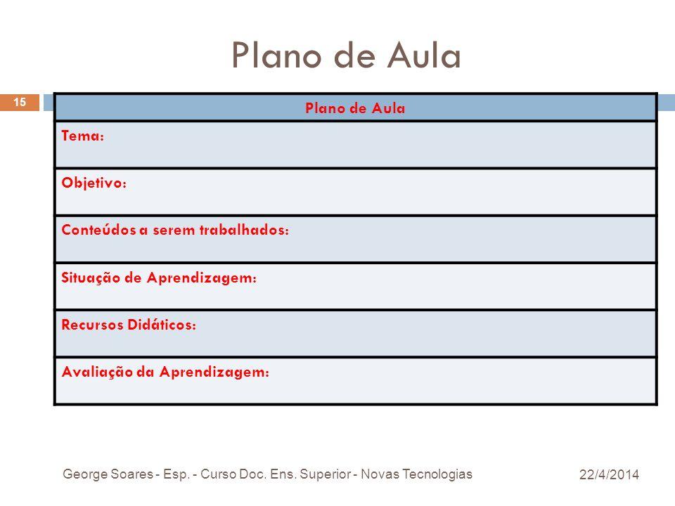 Plano de Aula Plano de Aula Tema: Objetivo: