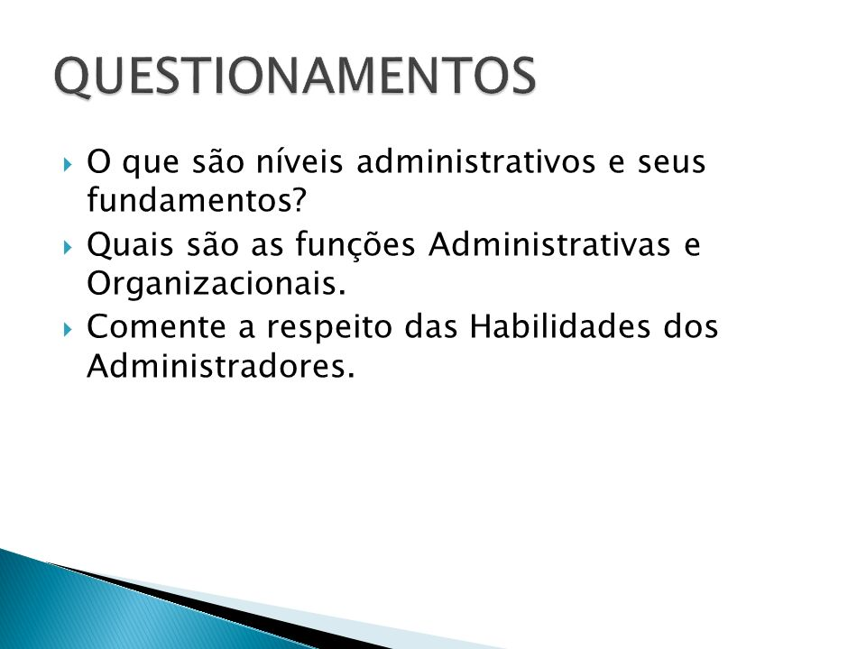 QUESTIONAMENTOS O que são níveis administrativos e seus fundamentos