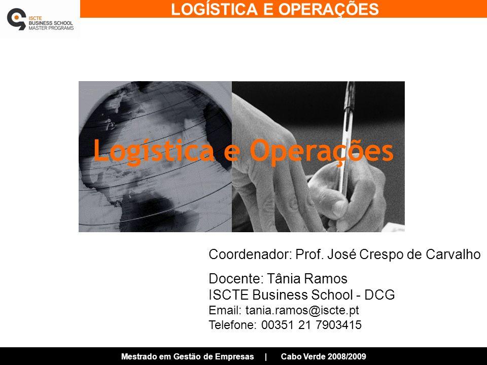 Logística e Operações Coordenador: Prof. José Crespo de Carvalho