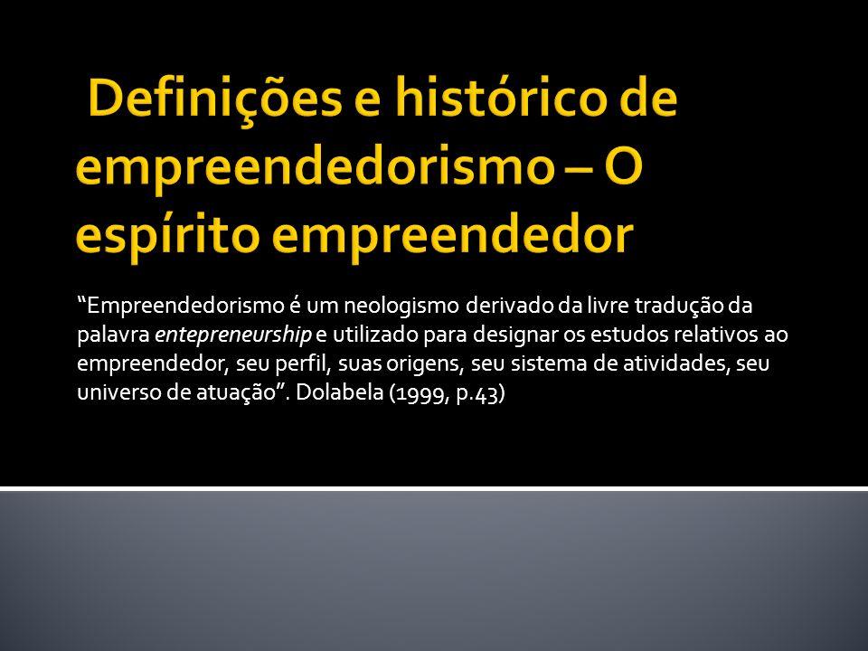 Definições e histórico de empreendedorismo – O espírito empreendedor