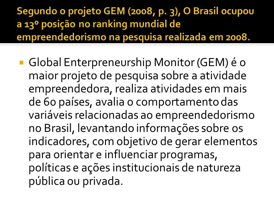Segundo o projeto GEM (2008, p