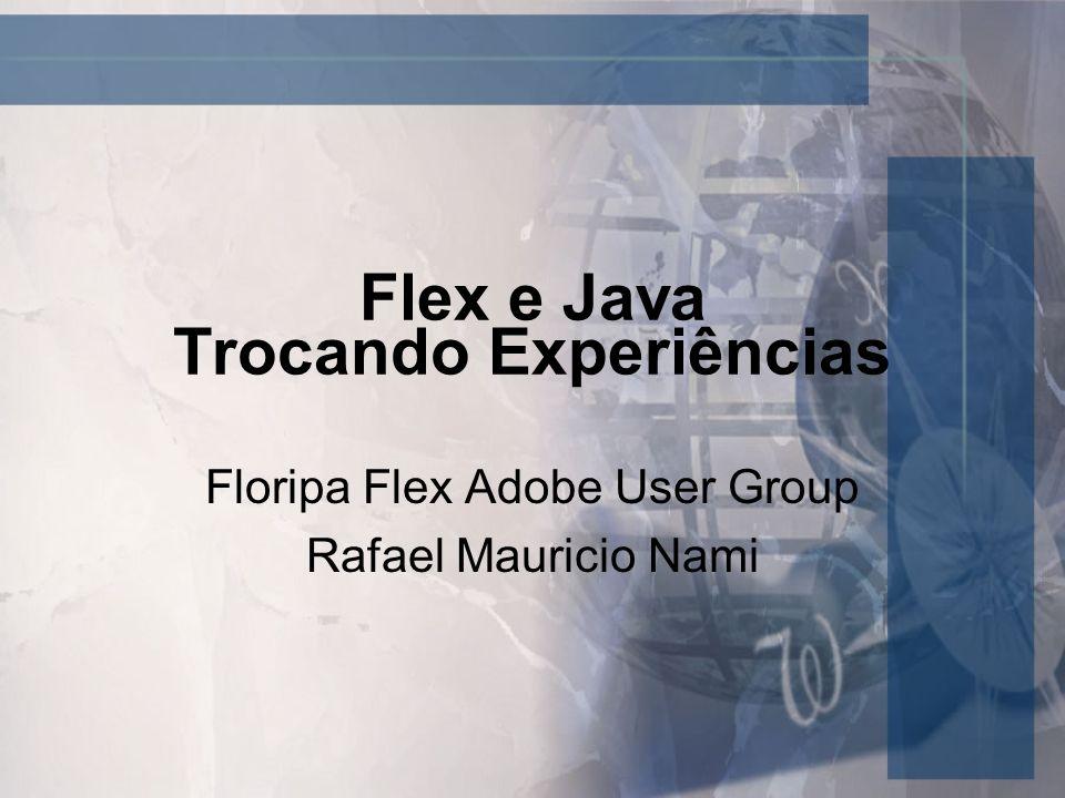 Flex e Java Trocando Experiências